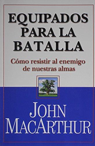 Equipados Para la Batalla (Spanish Edition): John MacArthur