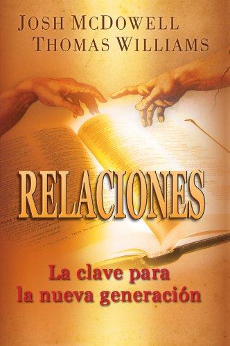 9780311463336: Relaciones: La Clave Para La Nueva Generacin (Spanish Edition)