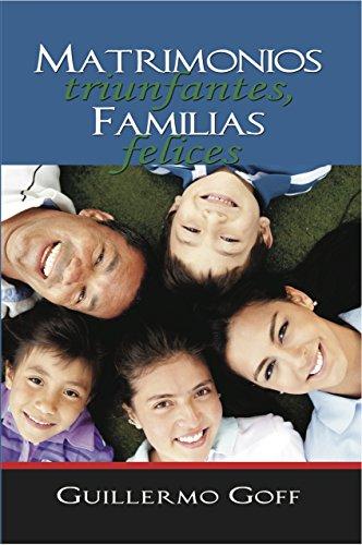 9780311463381: Matrimonios triunfantes, familias felices (Spanish Edition)