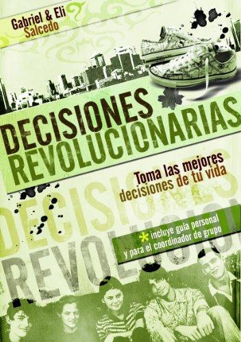 Decisiones Revolucionarias (Spanish Edition): Gabriel Salcedo