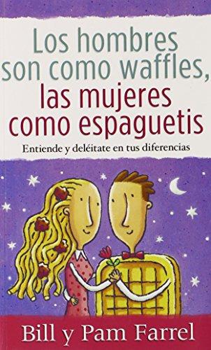 9780311470235: Los Hombres son como Waffles, las Mujeres como Espaguetis (Bolsillo) (Spanish Edition)
