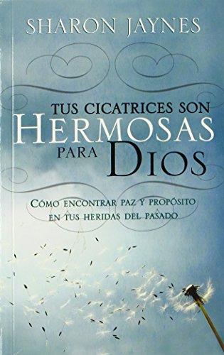 9780311470273: Tus Cicatrices Son Hermosas Para Dios (Sharon Jaynes) (Spanish Edition) by Sharon Jaynes (2009-04-01)