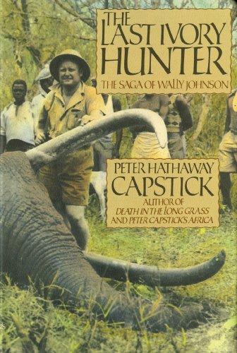 9780312000486: The Last Ivory Hunter: The Saga of Wally Johnson