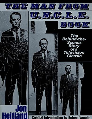 9780312000523: The Man from U.N.C.L.E. Book: The Behind-the-Scenes Story of a Television Classic