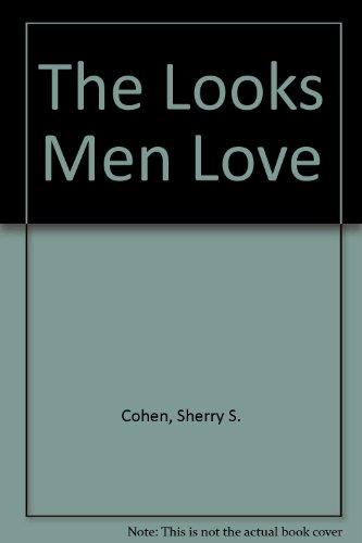 9780312001520: The Looks Men Love