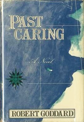 Past Caring: Goddard, Robert