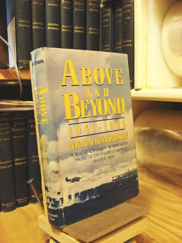 9780312001858: Above and Beyond: 1941-1945