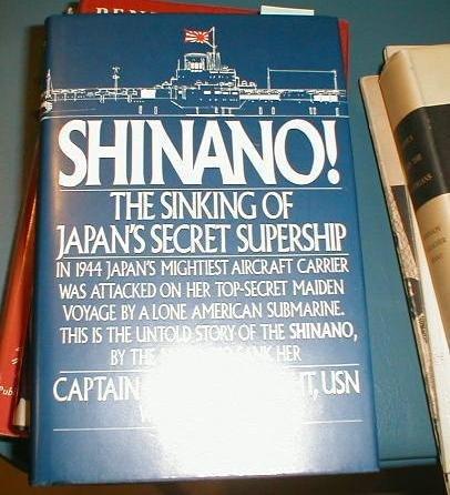 9780312001865: Shinano!: The Sinking of Japan's Secret Supership
