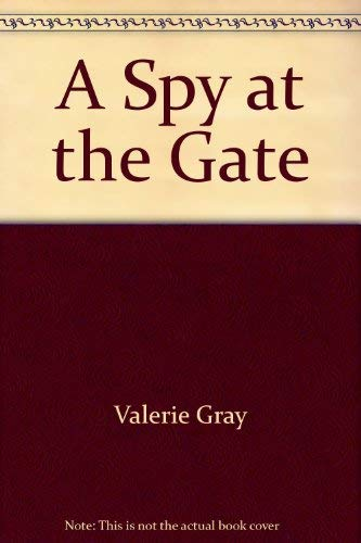 9780312001919: A Spy at the Gate