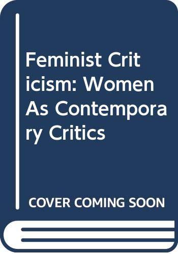 9780312002152: Feminist Criticism: Women As Contemporary Critics