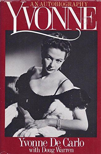 Yvonne: An Autobiography: De Carlo, Yvonne, Warren, Doug