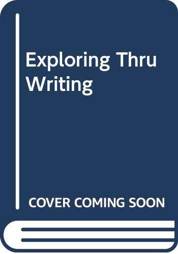 9780312002220: Exploring Thru Writing