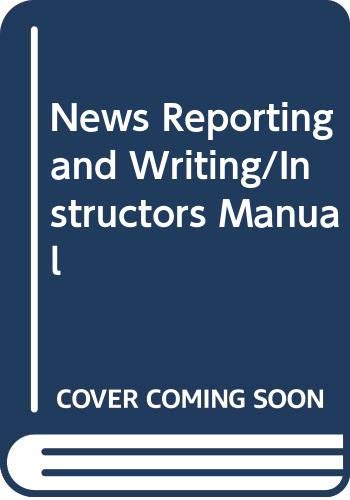 News Reporting and Writing/Instructors Manual