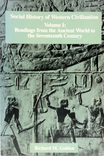 Social History of Western Civilization: Volume I: Readings From The Ancient World To The Seventee...