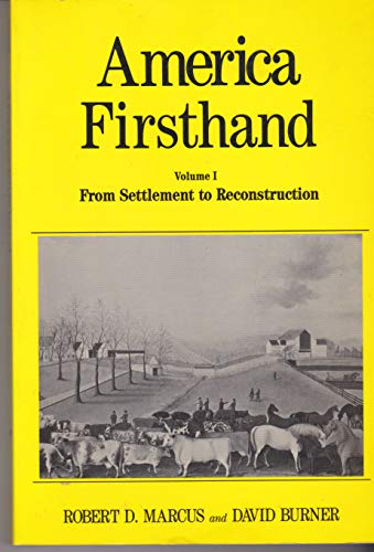 9780312003050: America Firsthand: Readings in American History; (Volume 1) From Settlement to Reconstruction