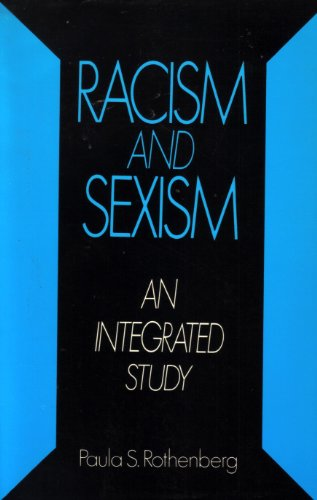 Racism and Sexism: An Integrated Study: Rothenberg, Paula S.