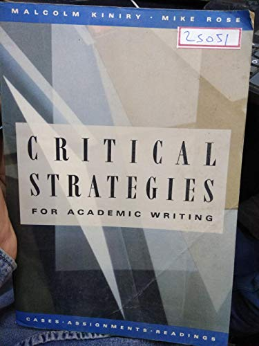 9780312003425: Critical strategies for academic writing: Cases, assignments, and readings