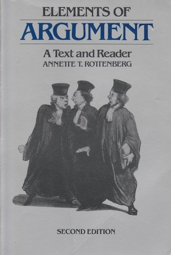 Elements of Argument: A Text and Reader: Annette T Rottenberg