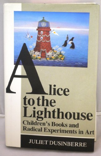 9780312004088: Alice to the Lighthouse: Children's Books and Radical Experiments in Art