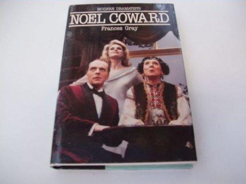 Noel Coward (Modern Dramatists): Frances Gray