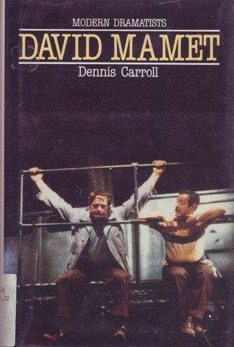 David Mamet (Modern Dramatists): Carroll, Dennis