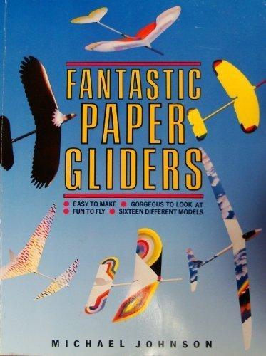 9780312004538: Fantastic Paper Gliders