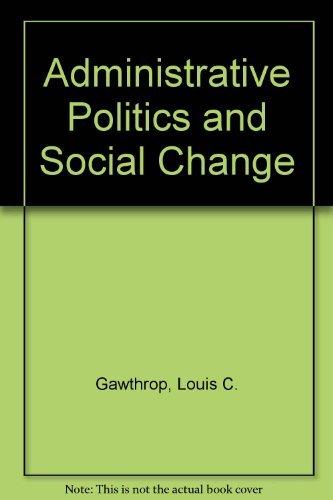 Administrative Politics and Social Change: Louis C. Gawthrop