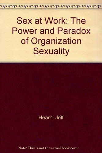 9780312004606: Sex at Work: The Power and Paradox of Organization Sexuality