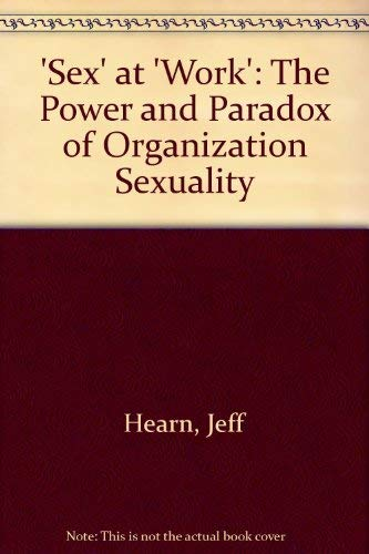 9780312004620: 'Sex' at 'Work': The Power and Paradox of Organization Sexuality