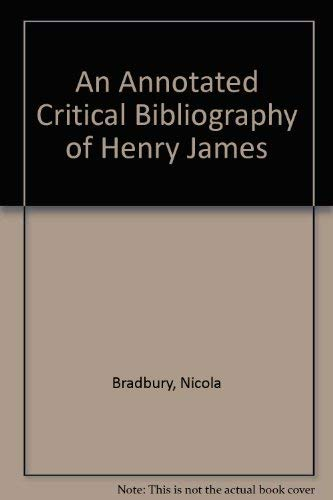 An annotated critical bibliograpy of Henry James