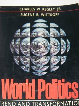 World Politics Trend and Transformation: Kegley, Charles W.,