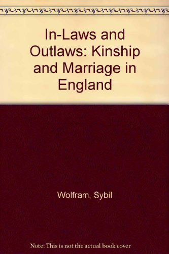 9780312005504: In-Laws and Outlaws: Kinship and Marriage in England