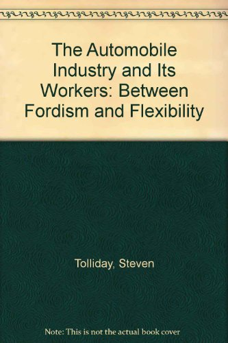 9780312005535: The Automobile Industry and Its Workers: Between Fordism and Flexibility