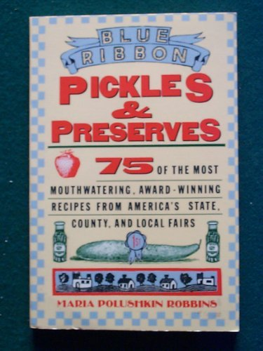 9780312005689: Blue-Ribbon Pickles & Preserves