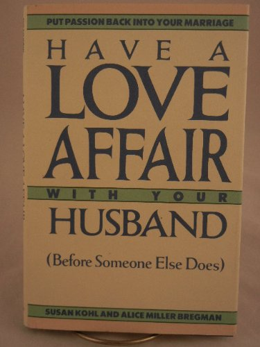 Have A Love Affair With Your Husband: Susan Kohl, Alice Miller Bregman