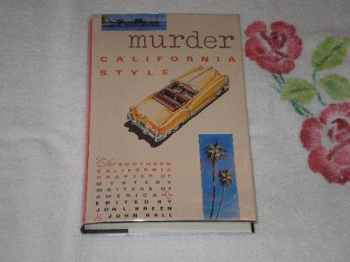 Murder California Style: A Collection of Short Stories by the Southern California Chapter of ...