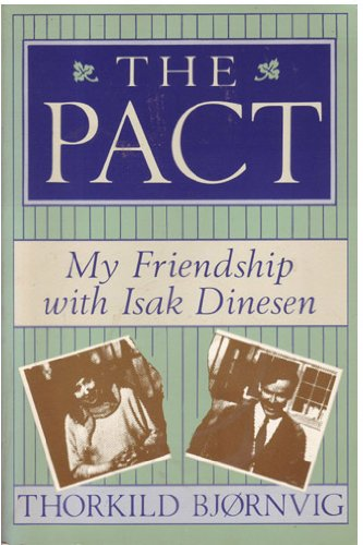 9780312006266: The pact: My friendship with Isak Dinesen