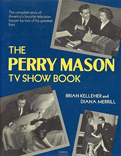 The Perry Mason TV Show Book: The: Brian Kelleher, Diana