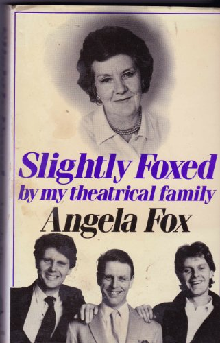 Slightly foxed by my theatrical family: Fox, Angela
