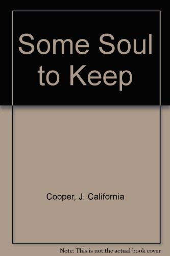 9780312006846: Some Soul to Keep