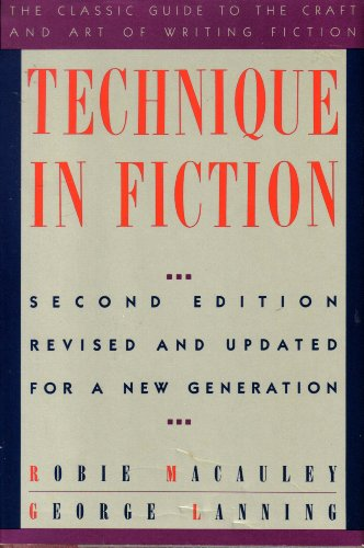 Technique in Fiction/Second Edition: Revised and Updated for a New Generation: Macauley, Robie...