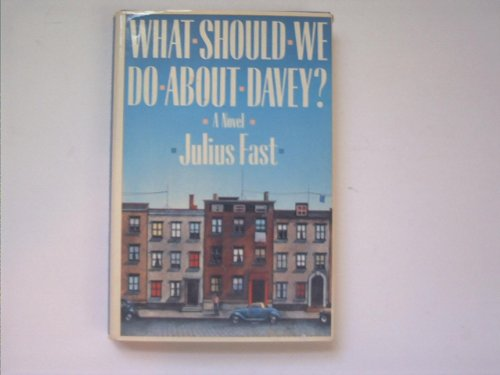 What Should We Do About Davey?: Fast, Julius