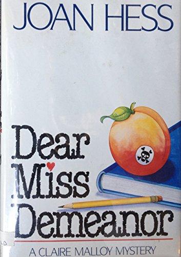 Dear Miss Demeanor: Hess, Joan
