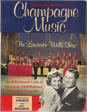 9780312007058: Champagne Music: The Lawrence Welk Show