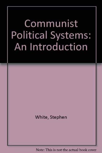 9780312007225: Communist Political Systems: An Introduction