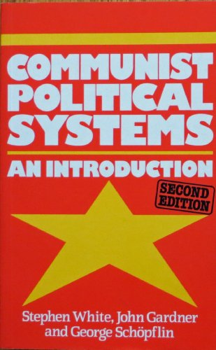 9780312007232: Communist Political Systems: An Introduction