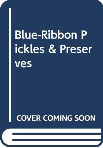 9780312007331: Blue-Ribbon Pickles & Preserves
