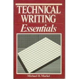 Technical Writing Essentials: Michael H. Markel