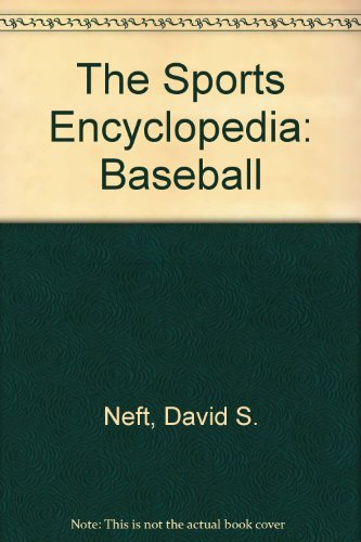 9780312007508: The Sports Encyclopedia: Baseball