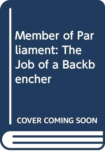 9780312007669: Member of Parliament: The Job of a Backbencher